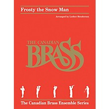 Hal Leonard Frosty the Snow Man Brass Ensemble Series by Canadian Brass Arranged by Luther Henderson