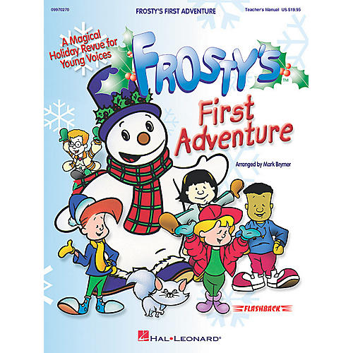Hal Leonard Frosty's First Adventure (Performance/Accompaniment CD) ShowTrax CD Arranged by Mark Brymer