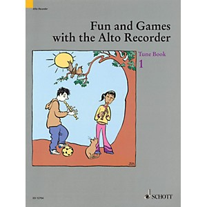Schott Fun and Games with the Alto Recorder Tune Book 1 Schott Series by Schott