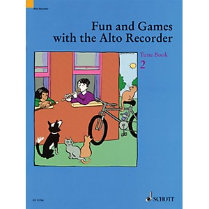 Schott Fun and Games with the Alto Recorder Tune Book 2 Schott Series by Schott