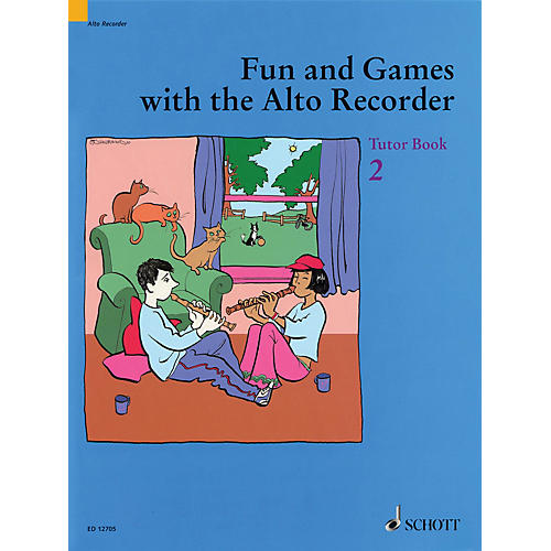 Schott Fun and Games with the Alto Recorder (Tutor Book 2) Schott Series