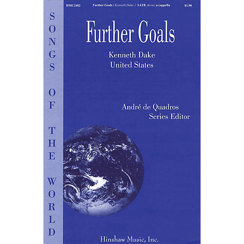 Hinshaw Music Further Goals SATB DV A Cappella composed by Kenneth Dake
