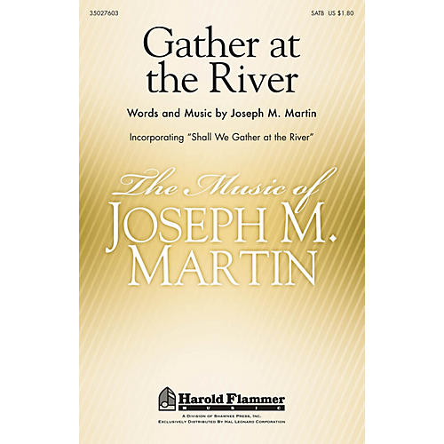 Shawnee Press Gather at the River (Incorporating Shall We Gather at the River) SATB composed by Joseph M. Martin