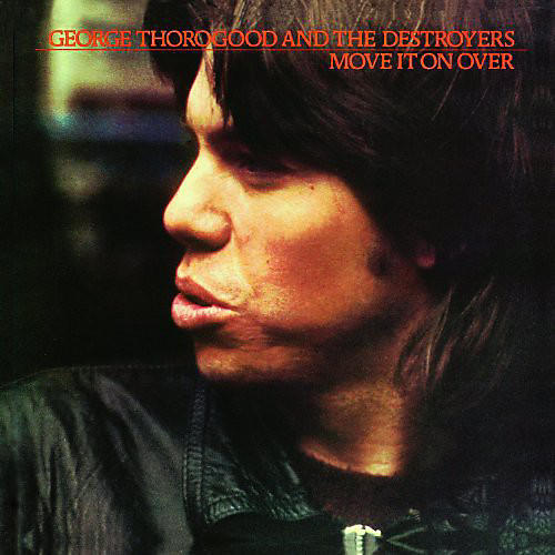 Alliance George Thorogood - Move It on Over