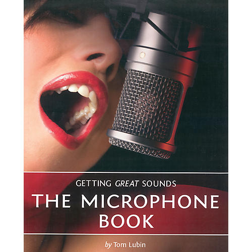 Course Technology PTR Getting Great Sounds: The Microphone Book-thumbnail