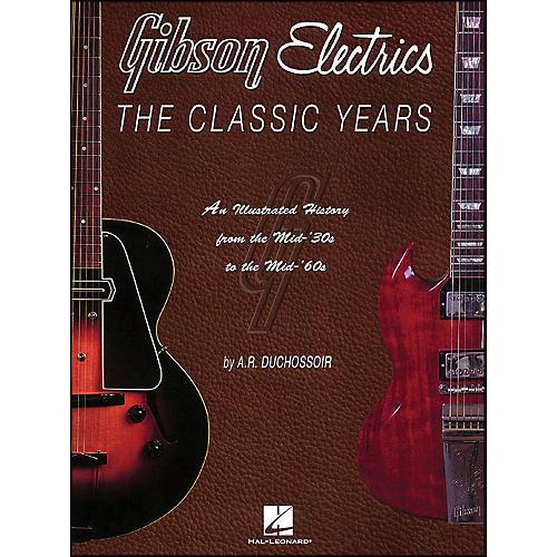 Hal Leonard Gibson Electrics Classic Years