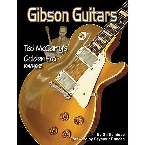 Hal Leonard Gibson Guitars Ted McCarty's Golden Era 1948-1966 Book