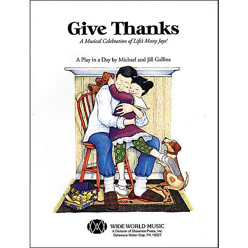 Shawnee Press Give Thanks (Book/CD)