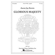 Associated Glorious Majesty SSAATTBB composed by Aaron Jay Kernis