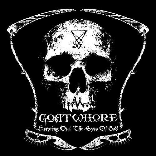 Alliance Goatwhore - Carving Out the Eyes of God