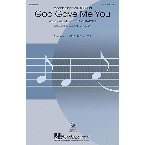 Hal Leonard God Gave Me You SATB by Blake Shelton arranged by Alan Billingsley