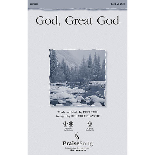 PraiseSong God, Great God CHOIRTRAX CD by Kurt Carr Arranged by Richard Kingsmore