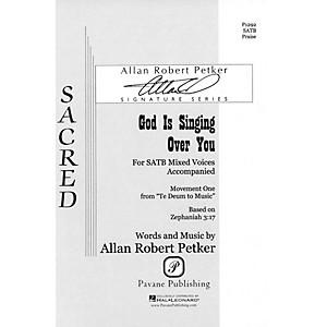 Pavane God Is Singing Over You SATB composed by Allan Robert Petker by Pavane