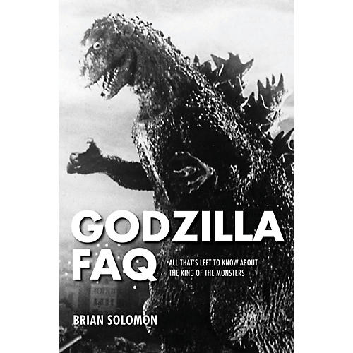 Applause Books Godzilla FAQ FAQ Series Softcover Written by Brian Solomon