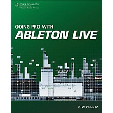 Cengage Learning Going Pro with Ableton Live