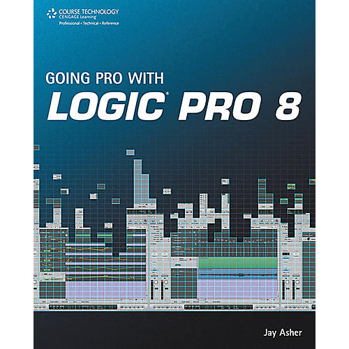 Course Technology PTR Going Pro with Logic Pro 8