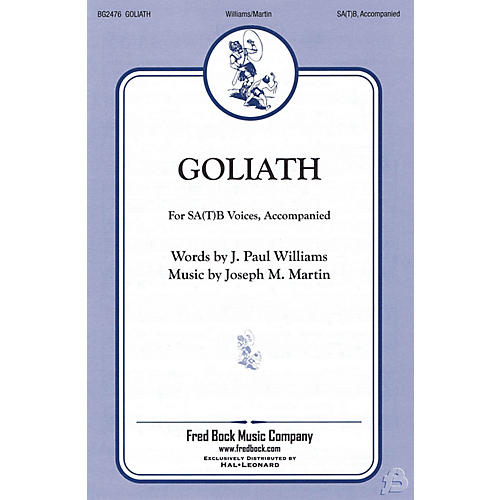 Fred Bock Music Goliath SA(T)B composed by J. Paul Williams/Joe Martin