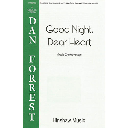 Hinshaw Music Good Night, Dear Heart SSAA composed by Dan Forrest