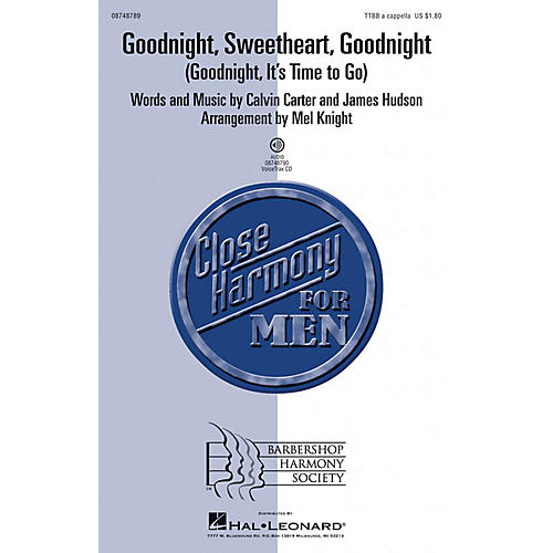 Hal Leonard Goodnight, Sweetheart, Goodnight (Goodnight, It's Time To Go) TTBB A Cappella arranged by Mel Knight