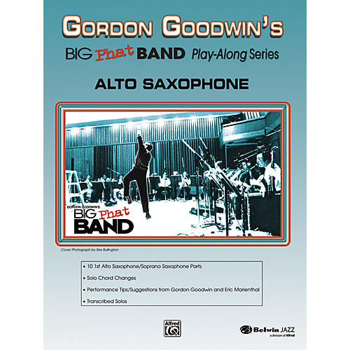 Alfred Gordon Goodwin's Big Phat Band Play-Along Series Alto Saxophone Book & CD
