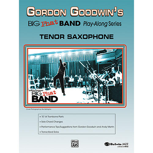 Alfred Gordon Goodwin's Big Phat Band Play Along Series Tenor Saxophone Book & CD