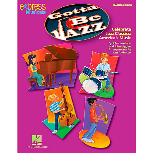 Hal Leonard Gotta Be Jazz - Celebrate Jazz Classics America's Music Teacher's Edition