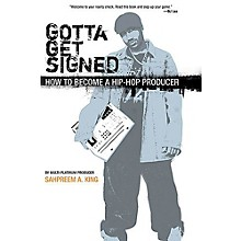 Schirmer Trade Gotta Get Signed (How to Become a Hip-Hop Producer) Omnibus Press Series Softcover