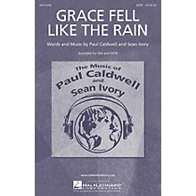 Caldwell/Ivory Grace Fell Like the Rain SATB composed by Paul Caldwell