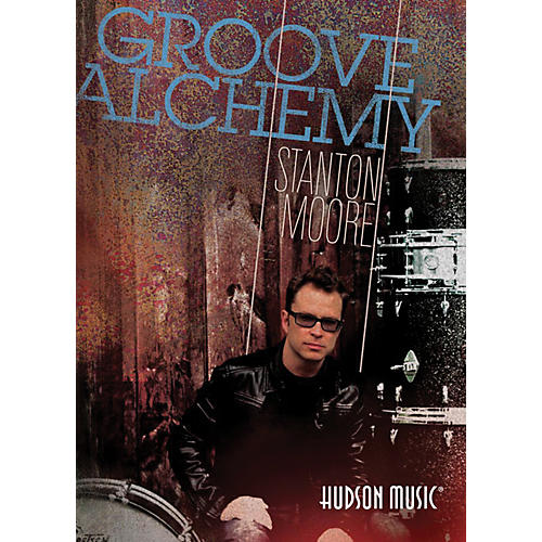 Hudson Music Groove Alchemy With Stanton Moore (2-DVD Set)