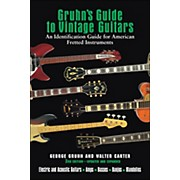 Backbeat Books Gruhn's Guide To Vintage Guitars 3Rd Edition Updated And Expanded