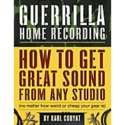 Hal Leonard Guerilla Home Recording 2nd Edition (Book)