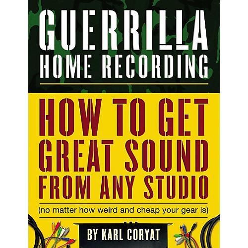 Backbeat Books Guerrilla Home Recording Book
