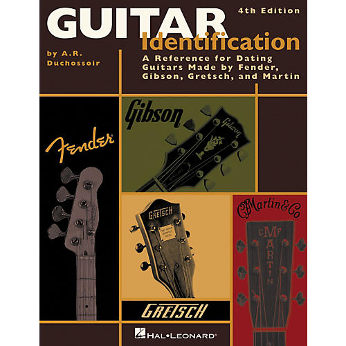 Hal Leonard Guitar Identification - A Reference For Dating Guitars By Fender, Gibson, Gretsch, and Martin (4th Edition)