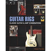 Backbeat Books Guitar Rigs - Classic Guitar and Amp Combinations (Book/CD)