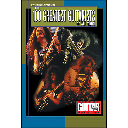 Hal Leonard Guitar World Presents - 100 Greatest Guitarists Of All Time-thumbnail