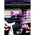 Hal Leonard Guitarist's Guide To Scales Over Chords - The Foundation of Melodic Guitar Soloing (Book/Online Audio) thumbnail