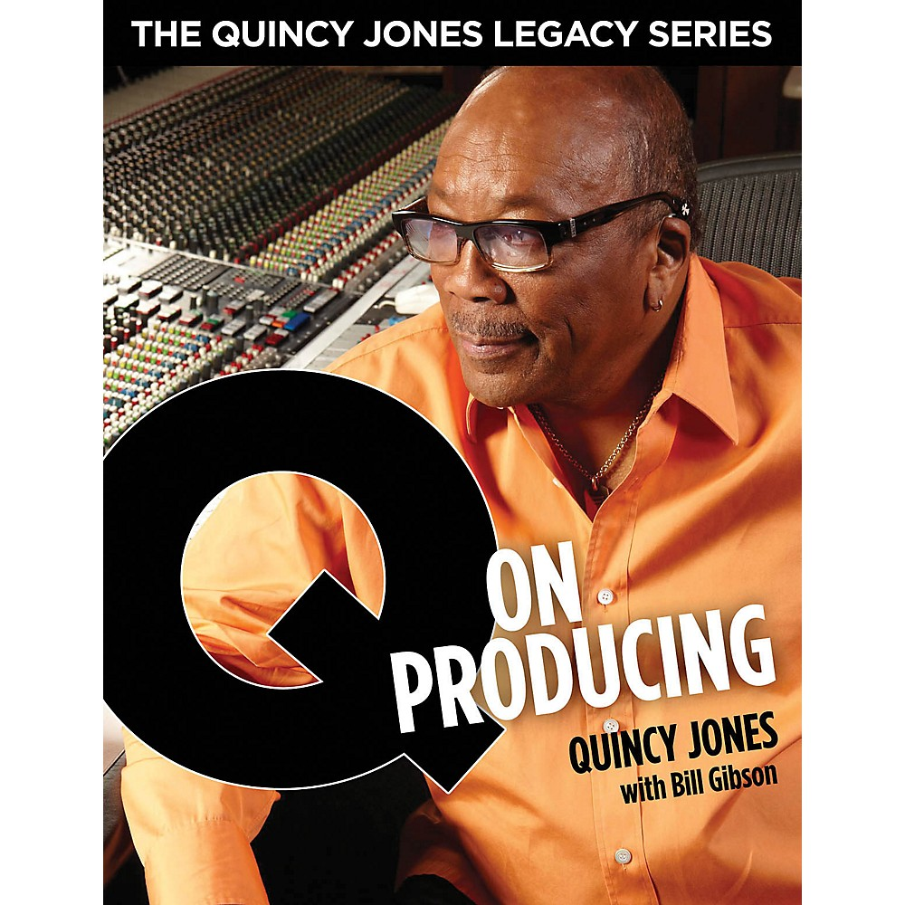 Hal Leonard The Quincy Jones Legacy Series Q On Producing Book/Dvd 1288217328809
