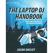 Course Technology PTR Laptop DJ Handbook Setups and Techniques of the Modern Performer Book