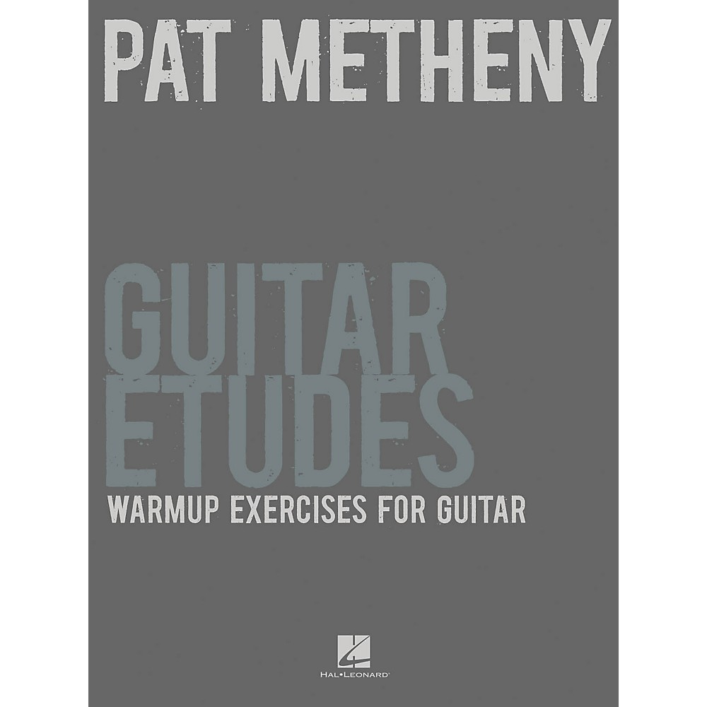 Hal Leonard Pat Metheny Guitar Etudes Warmup Exercises For Guitar 1322862755843