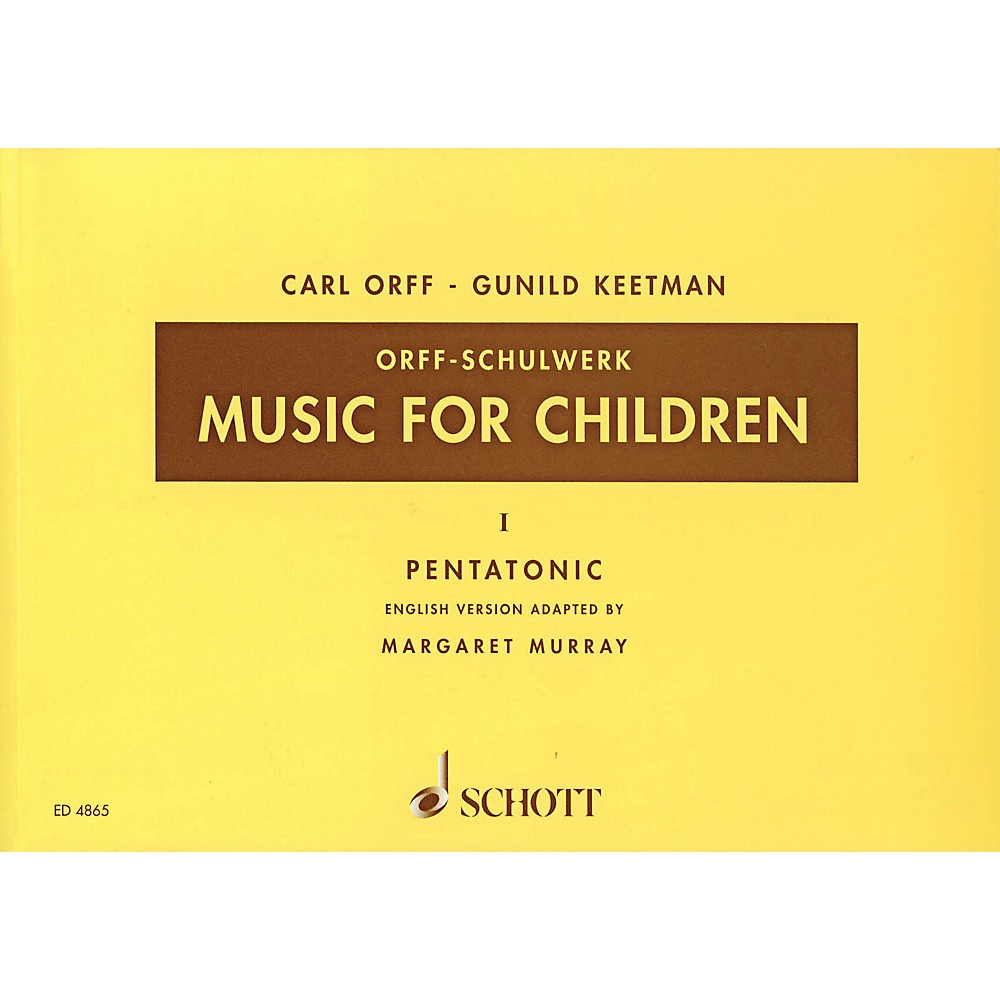 Schott Music For Children Vol. 1 Pentatonic By Carl Orff Arranged By Gunild Keetman And Margaret Murray 1343059399224