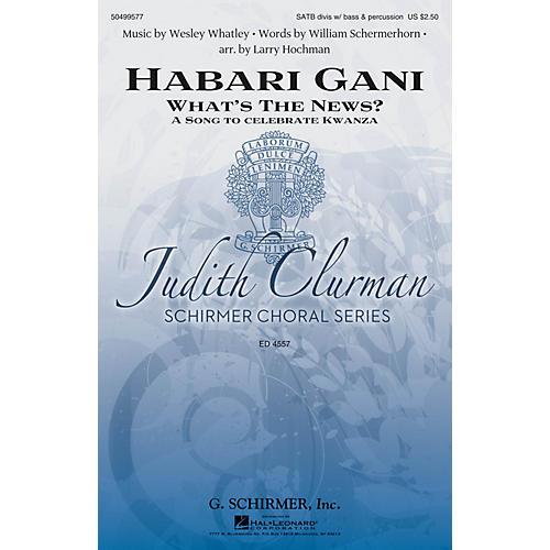 G. Schirmer Habari Gani (What's the News? A Celebration of Kwanzaa Judith Clurman Series) SATB by Larry Hochman