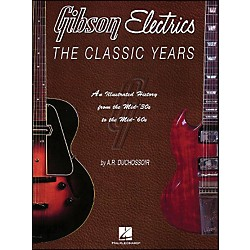 Hal Leonard Gibson Electrics Classic Years (330392)