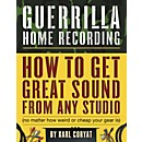 Hal Leonard Guerilla Home Recording 2nd Edition (Book)