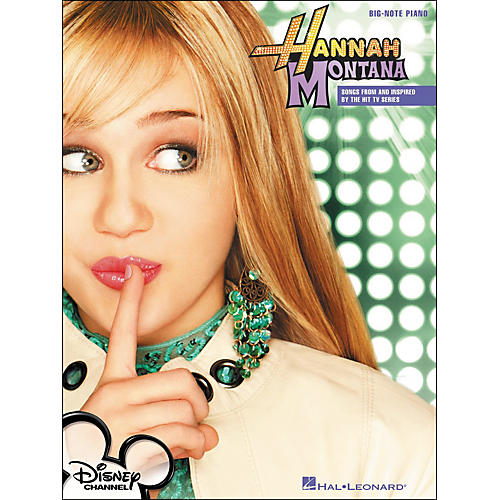 Hal Leonard Hannah Montana - Songs From And Inspired By The Hit TV Series for Big Note Piano