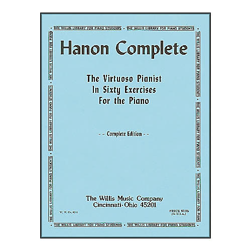 Willis Music Hanon Complete (The Virtuoso Pianist In Sixty exercises for Piano)