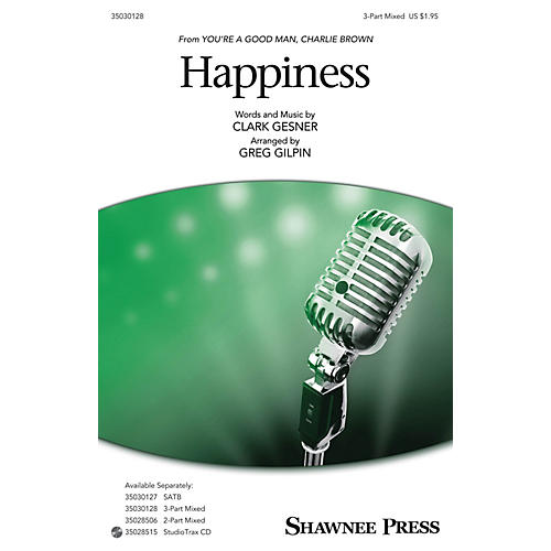 Shawnee Press Happiness 3-Part Mixed arranged by Greg Gilpin