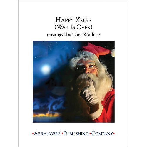 Arrangers Happy Christmas (War Is Over) Concert Band Arranged by Tom Wallace
