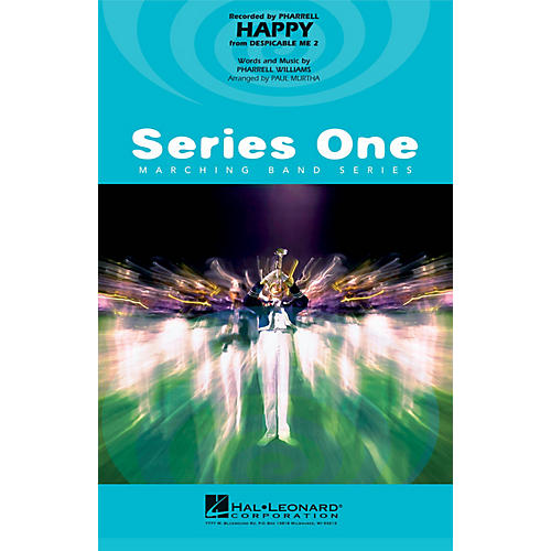 Hal Leonard Happy (from Despicable Me 2) Marching Band Level 1 by Pharrell Williams Arranged by Paul Murtha