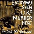 Alliance Hayes McMullan - Everyday Seem Like Murder Here thumbnail