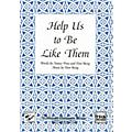 Shawnee Press Help Us to Be Like Them SAB Composed by Don Besig thumbnail